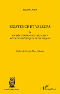 Pius Ondoua - Existence et valeurs - Tome IV, Un développement humain, réflexions éthiques et politiques.
