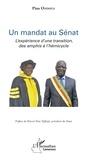 Pius Ondoua - Un mandat au Sénat - L'expérience d'une transition, des amphis à l'hémicyle.
