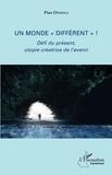 """Pius Ondoua - Un monde """"différent"""" ! - Défi du présent, utopie créatrice de l'avenir."""