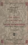 Pius Servien - Base physique et base mathématique de la théorie des probabilités - Vers une nouvelle forme de la théorie.