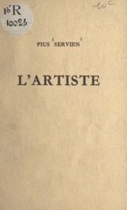 Pius Servien - L'artiste.