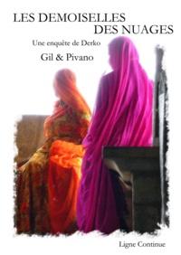 Pivano gil & - Les Demoiselles des Nuages - Une enquête de Derko.