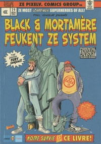 Pixel Vengeur - Black et Mortamère Tome 3 : Black et Mortamere feukent ze system - The furious fury sequel !.