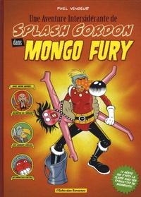 Pixel Vengeur - Mongo Fury - Une Aventure Intersidérante de Splash Gordon.
