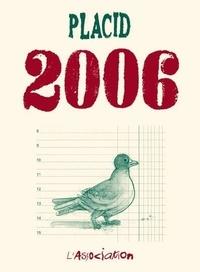 Placid - 2006.