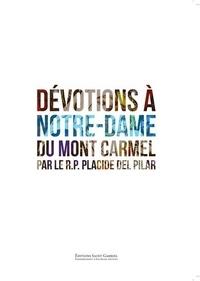 Placide Del Pilar - Dévotions à Notre-Dame du Mont Carmel - Parfums du Carmel.