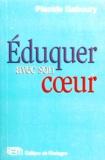 Placide Gaboury - Eduquer avec son coeur.