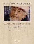 Placide Gaboury - L'appel de l'innocence - L'héritage d'une vie.