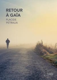 Placide Petralia - Retour à Gaïa.
