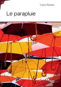 Plamber Coline - Le parapluie.