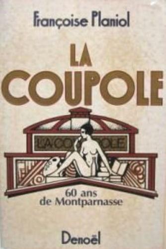 Planiol - La Coupole - 60 ans de Montparnasse.