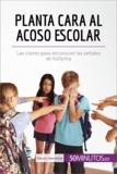 Planta cara al acoso escolar - Las claves para reconocer las señales de bullying.
