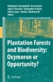 Eckehard G. Brockerhoff - Plantation Forests and Biodiversity: Oxymoron or Opportunity? - Oxymoron or Opportunity?.