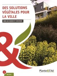 Plante & Cité - Des solutions végétales pour la ville - Bien les choisir et concevoir.
