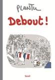 Plantu - Debout !.