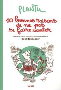 Plantu et Dalil Boubakeur - Dix bonnes raisons de ne pas se faire sauter.