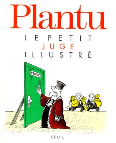 Plantu - Le petit juge illustré.