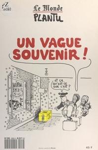 Plantu et André Fontaine - Un vague souvenir !.