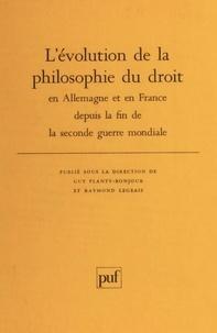 Planty-Bonjour - L'évolution de la philosophie du droit en Allemagne et en France depuis la fin de la Seconde guerre mondiale.