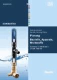 Planung - Bauteile, Apparate, Werkstoffe - Kommentar zu DIN EN 806-2 und DIN 1988-200.