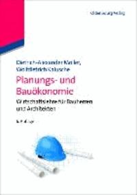 Planungs- und Bauökonomie - Wirtschaftslehre für Bauherren und Architekten.