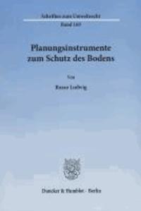 Planungsinstrumente zum Schutz des Bodens.