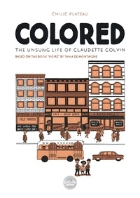 Plateau Emilie - Colored: The Unsung Life of Claudette Colvin Colored: The Unsung Life of Claudette Colvin.