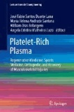 Platelet-Rich Plasma - Regenerative Medicine: Sports Medicine, Orthopedic, and Recovery of Musculoskeletal Injuries.