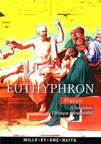 Platon - Euthyphron - L'invention de l'éthique personnelle.