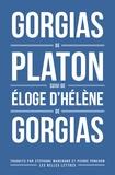 Platon et  Gorgias - Gorgias - Suivi de L'Eloge d'Hélène.