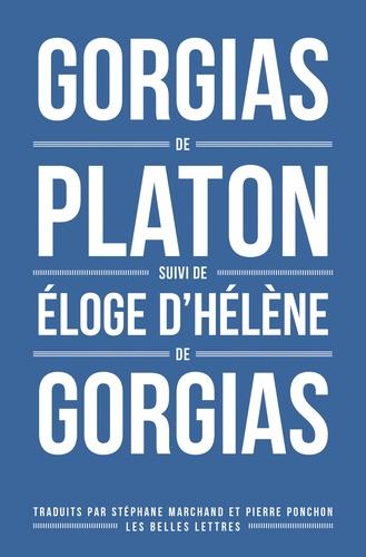 Gorgias. Suivi de L'Eloge d'Hélène