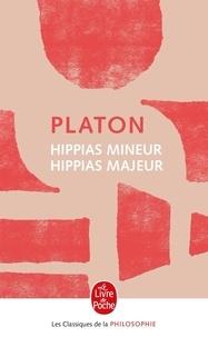 Platon - Hippias majeur Hippias mineur.