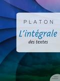 Platon - L'intégrale des textes de Platon.