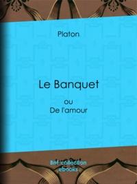 Téléchargement gratuit de manuels scolaires en ligne Le Banquet  - ou De l'amour FB2 MOBI 9782346016280 par Platon