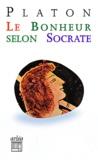 Platon - Le bonheur selon Socrate.