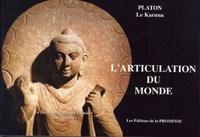 Platon le Karuna - L'articulation du monde - Mécanismes de l'Articulation de l'Univers et sa Force Nucléaire à travers les corps. La maladie et sa véritable guérison.
