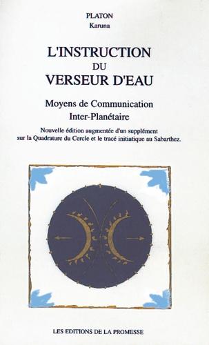 Platon le Karuna - L'instruction du verseur d'eau - Moyens de communication Inter-Planétaire.