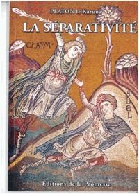 Platon le Karuna - La séparativité - Illusion meurtrière pour l'humain : le Rythme du Souffle.