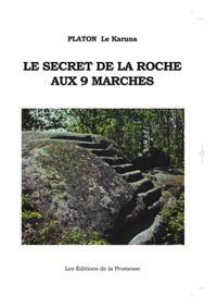Platon le Karuna - Le secret de la roche aux 9 marches.