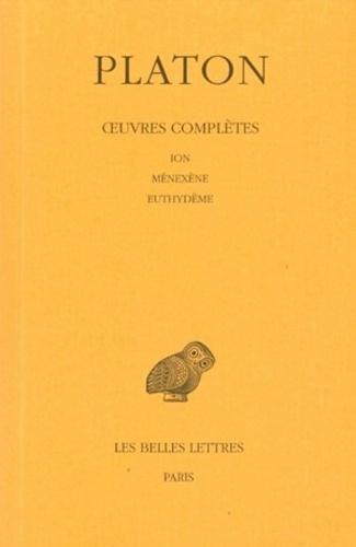 Platon - Oeuvres complètes - Tome 5, 1e partie, Ion, Ménexène, Euthydème.