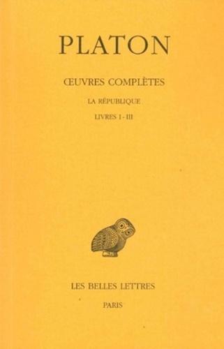 Platon - Oeuvres complètes - Tome 6, La République, Livres I-III.