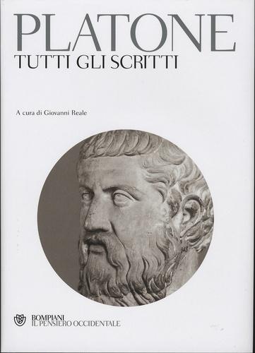 Platon et Giovanni Reale - Platone - Tutti gli scritti.