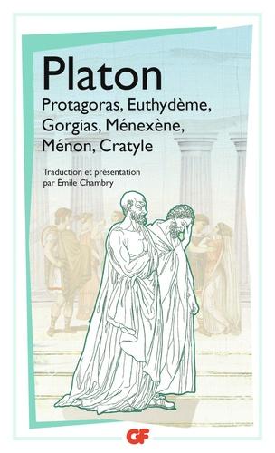 Protagoras, Euthydème, Gorgias, Ménéxène, Ménon, Cratyle