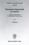 Platonische Kulturkritik in Amerika. - Studien zu Allan Blooms The Closing of the American Mind..