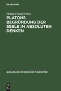 Platons Begründung der Seele im absoluten Denken.