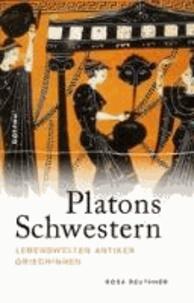 Platons Schwestern - Lebenswelten antiker Griechinnen.