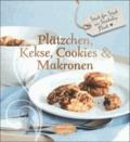 Plätzchen, Kekse, Cookies und Makronen - Stück für Stück ein Stückchen Glück (Feines Teegebäck).