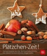 Plätzchen-Zeit! - Rezepte, Lieder und Geschichten: Weihnachten mit der Müllermeisterin.