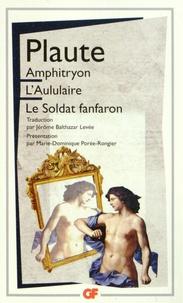 Plaute - Amphitryon ; L'Aululaire ; Le soldat fanfaron.