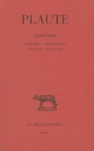 Plaute - Comédies, tome 7 : Trinummus, Truculentus, Vidularia, Fragments.